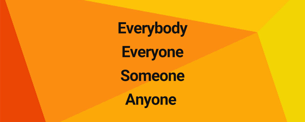 everybody، everyone، someone و anyone مفرد هستند یا جمع؟